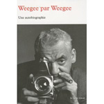 Weegee On Weegee-An Autobiography